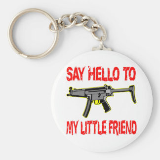 Say Hello To My Little Friend Basic Round Button Key Ring