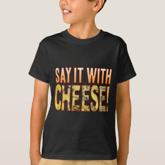 Say It Blue Cheese T-Shirt