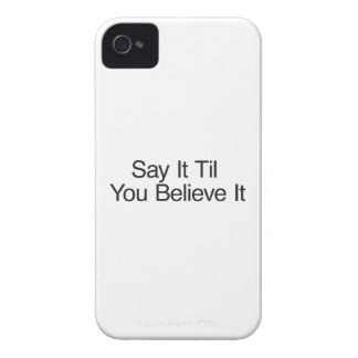 Say It Til You Believe It iPhone 4 Covers