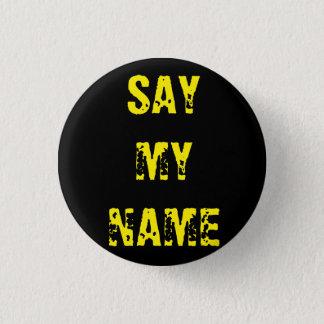 'Say my name' Breaking Bad inspired badge