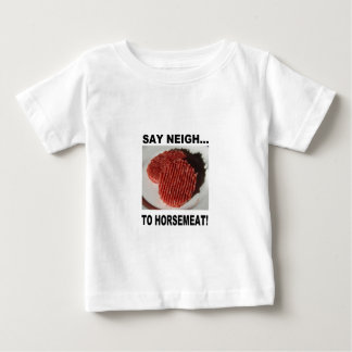 Say neigh to horse meatus baby T-Shirt