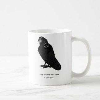 "say ""nevermore"" again. coffee mug"