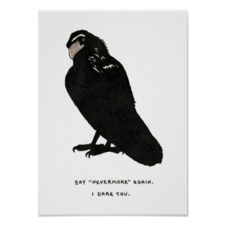 """say """"nevermore"""" again. poster"""