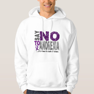 Say NO To Anorexia 1 Hoodies