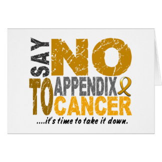 Say NO To Appendix Cancer 1 Greeting Card
