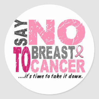 Say NO To Breast Cancer 1 Classic Round Sticker