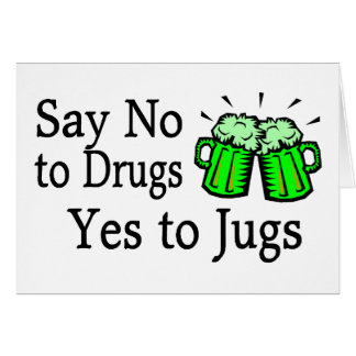 Say No To Drugs Green Beer St Patricks Day Greeting Cards
