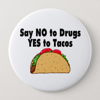 Say No To Drugs Yes To Tacos 10 Cm Round Badge