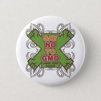 Say No to GMO 6 Cm Round Badge