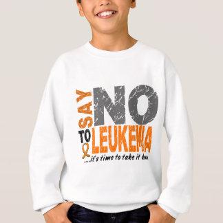 Say NO To Leukemia 1 Sweatshirt