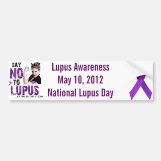 Say NO to LUPUS Bumper Stickers