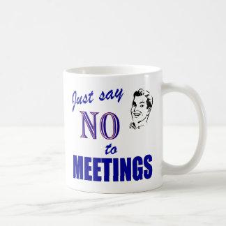 Say No To Meetings Funny Office Humor Mugs