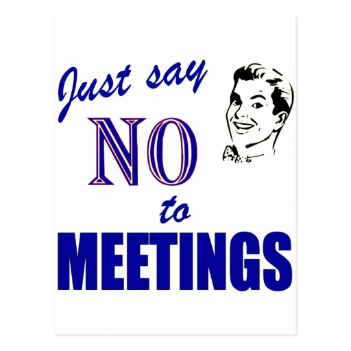 Say No To Meetings Funny Office Humor Post Card