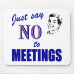 Say No To Meetings Funny Office Humour Mouse Pad
