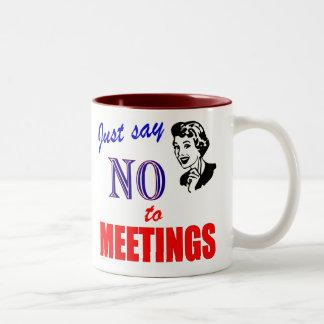 Say No to Meetings Office Humor Lady Mugs