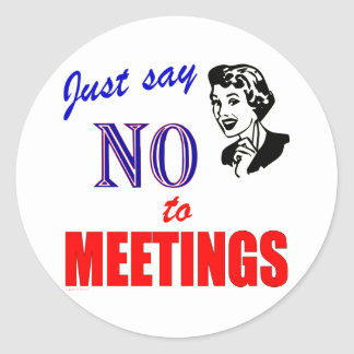 Say No to Meetings Office Humor Lady Stickers