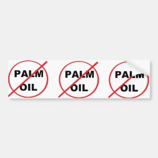 SAY NO TO PALM OIL BUMPER STICKER