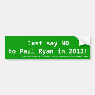 Say NO to Paul Ryan 2012 Bumper Sticker