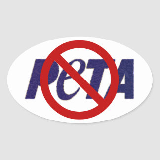 Say NO to PeTA Oval Sticker