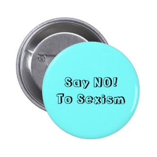 Say No To Sexism 6 Cm Round Badge