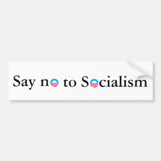 Say no to Socialism Bumper Sticker