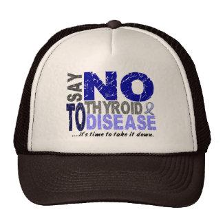 Say NO To Thyroid Disease 1 Hat
