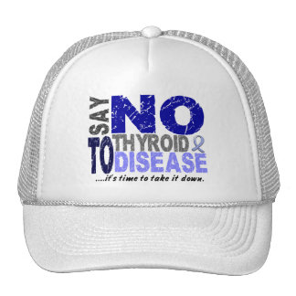 Say NO To Thyroid Disease 1 Hats