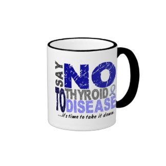 Say NO To Thyroid Disease 1 Mugs
