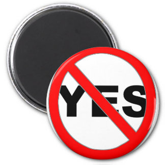 Say No to Yes 6 Cm Round Magnet