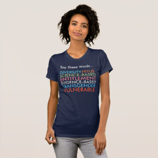 Say these 7 words T-Shirt