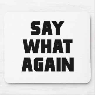 Say What Again Mousepads