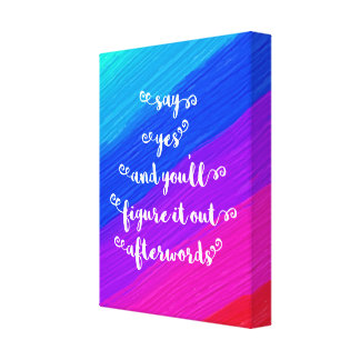 Say Yes Motivational Quote Canvas Print