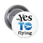 Say Yes To Flying Pinback Button