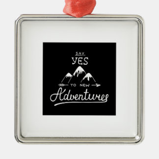 Say Yes To New Adventures Christmas Ornament