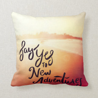 Say Yes To New Adventures Cushion