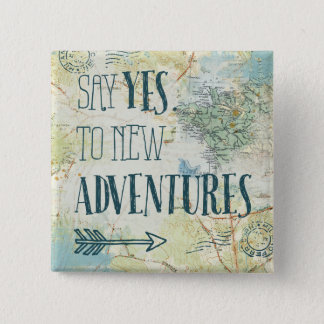 Say Yes to New Adventures Quote 15 Cm Square Badge