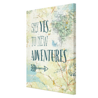 Say Yes to New Adventures Quote Canvas Print