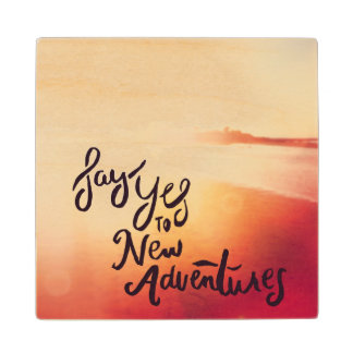 Say Yes To New Adventures Wood Coaster