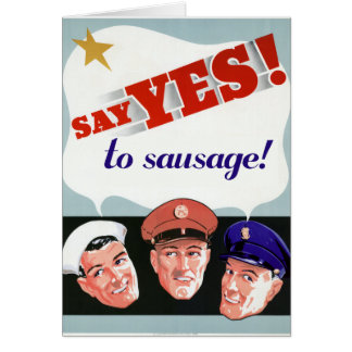 Say Yes to Sausage Greeting Card