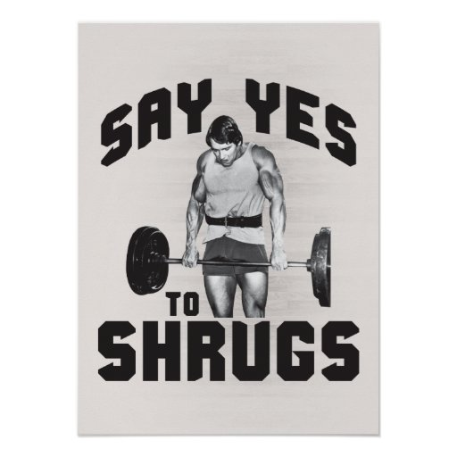 Say Yes To Shrugs - Bodybuilding Print
