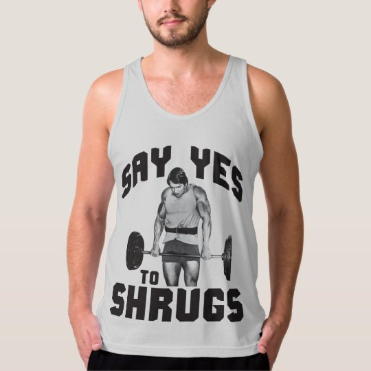 Say Yes To Shrugs - Bodybuilding Tank Top