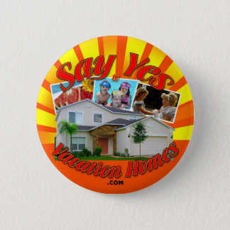 Say Yes To Vacation Homes 6 Cm Round Badge