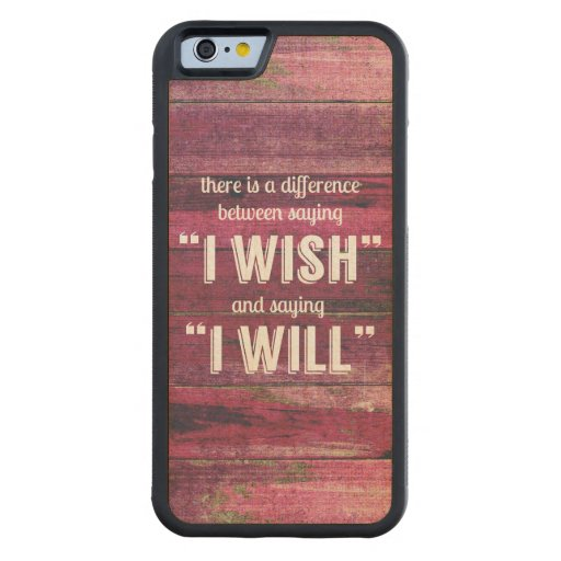 Saying I Will Motivational Inspirational Carved® Maple iPhone 6 Bumper
