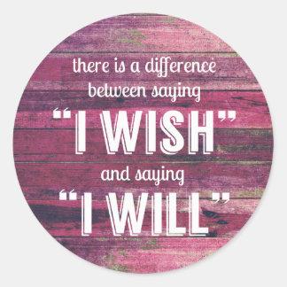 Saying I Will Motivational Inspirational Round Sticker