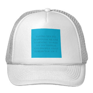 SAYING YES TO HAPPINESS MEANS LEARNING TO SAY NO T MESH HAT