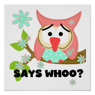 Says Whoo Owl Posters