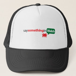 SaySomethinginWelsh Trucker Hat