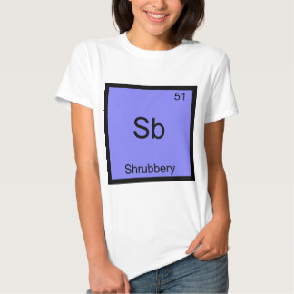 Sb - Shrubbery Funny Chemistry Element Symbol Tee
