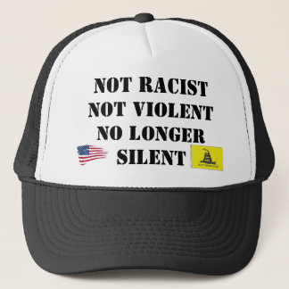 scaled500, donttread_s, Not RacistNot ViolentNo... Trucker Hat
