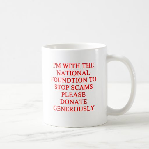 SCAMS nd crooks joke Coffee Mug